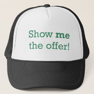Show me the Offer! Trucker Hat