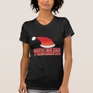 Show me the PRESENTS! with cute little santa hat Tee Shirt