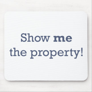 Show me the Property! Mouse Pad