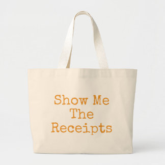 Show Me The Receipts Large Tote Bag