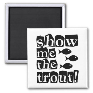 Show me the trout! 2 inch square magnet