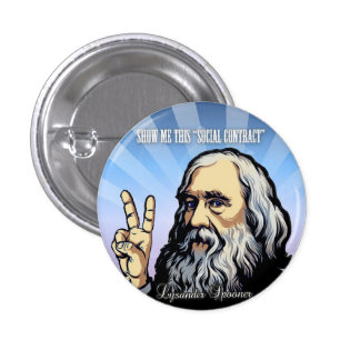 """Show Me This """"Social Contract"""" Lysander Spooner Pinback Buttons"""