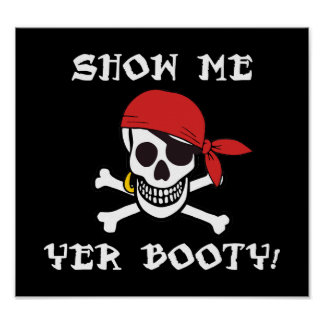 Show Me Yer Booty - Funny Adult Jolly Roger Humor Poster