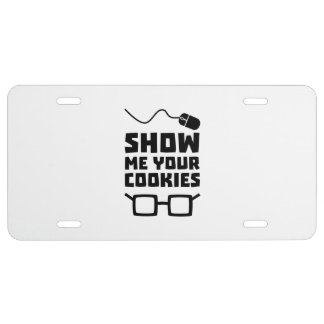 Show me your Cookies Geek Zb975 License Plate