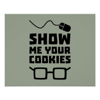 Show me your Cookies Geek Zb975 Poster