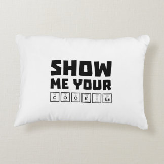 Show me your cookies nerd Zh454 Accent Pillow