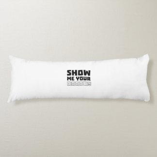 Show me your cookies nerd Zh454 Body Pillow