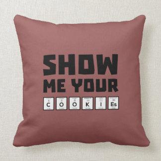 Show me your cookies nerd Zh454 Throw Pillow