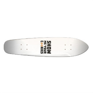 Show me your Cookies Z64x4 Skateboard