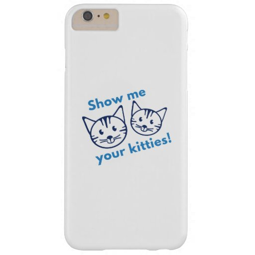 show me iphone 6 show me your kitties barely there iphone 6 plus zazzle 1298