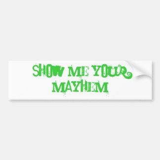 Show me your mayhem bumper sticker