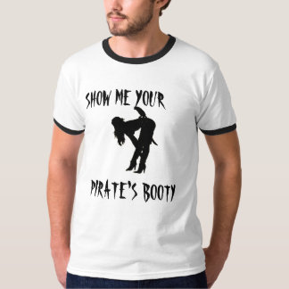 SHOW ME YOUR  PIRATE'S BOOTY T-SHIRT