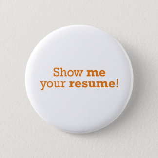 Show me your resume! button
