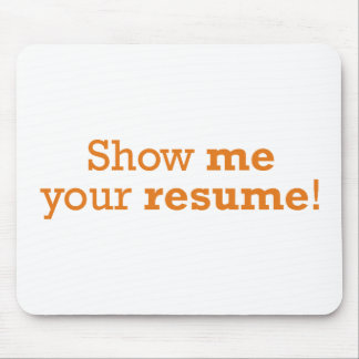 Show me your resume! mouse pad