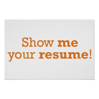 Show me your resume! poster