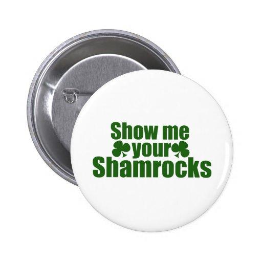 Show me your Shamrocks Pin