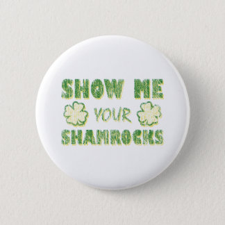 Show Me Your Shamrocks Button