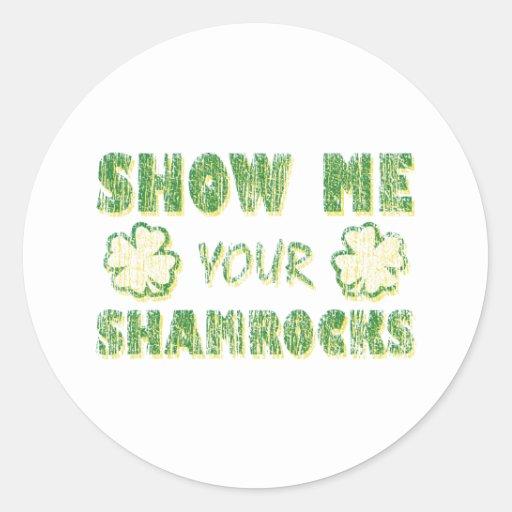 Show Me Your Shamrocks Stickers
