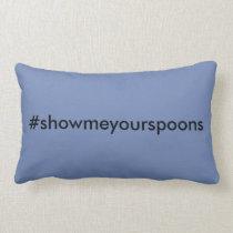 """""""Show Me Your Spoons"""" Lumbar Pillow"""