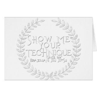 Show Me Your Technique - since 1914 Card