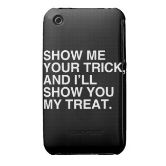 SHOW ME YOUR TRICK AND I'LL SHOW YOU MY TREAT iPhone 3 COVER