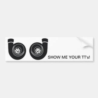 Show me your TT's! - Bumper Sticker
