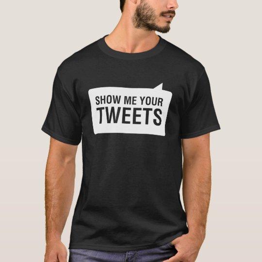 Show Me Your Tweets Men's Dark T-Shirt