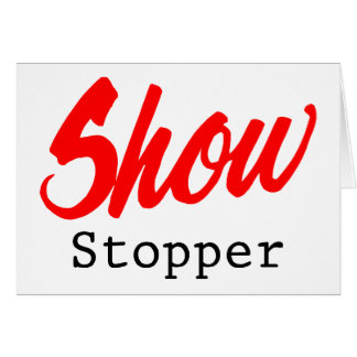 Show Stopper Card