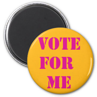 Show them what to vote for. 2 inch round magnet