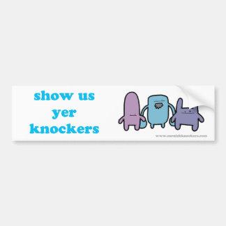 Show us yer Knockers Bumper Sticker