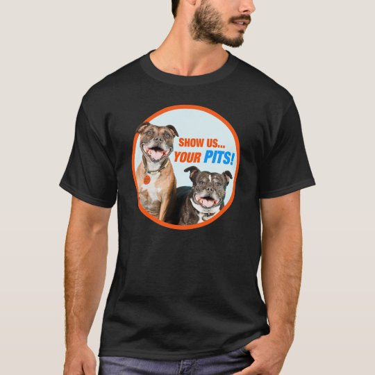 Show Us Your PITS! T-Shirt