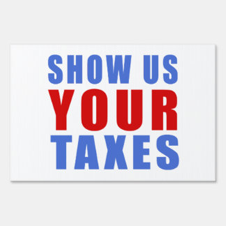 Show us your taxes yard sign