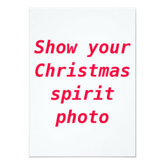 """Show your Christmas spirit photo"" invitations"