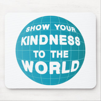 Show Your Kindness Mouse Pad