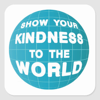 Show Your Kindness Square Sticker