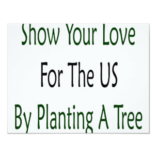 "Show Your Love For The US By Planting A Tree 4.25"" X 5.5"" Invitation Card"
