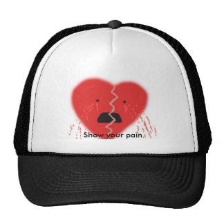 Show your pain. trucker hat