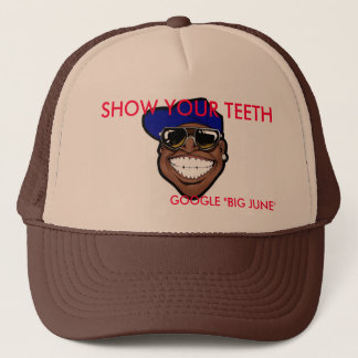 SHOW YOUR TEETH HAT