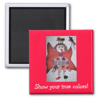 Show your true colors! 2 inch square magnet