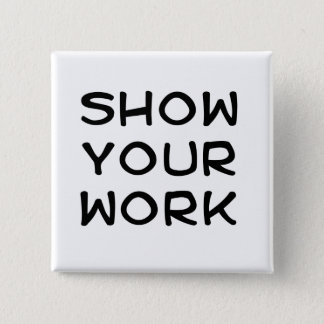 Show Your Work Button