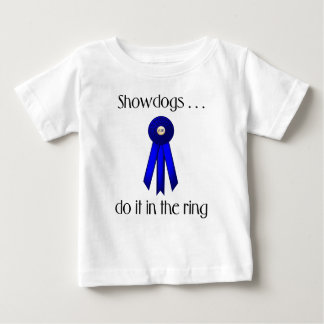 Showdogs Do It In The Ring Baby T-Shirt