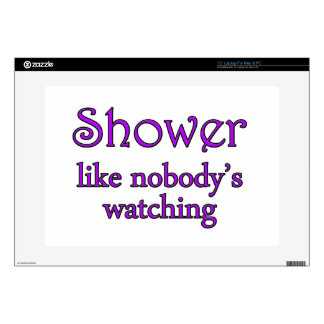 """Shower Like Nobody's Watching Funny Parody Decal For 15"""" Laptop"""