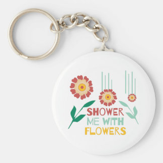 Shower Me With Flowers Basic Round Button Keychain