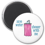 Shower with Me - Save Water 2 Inch Round Magnet
