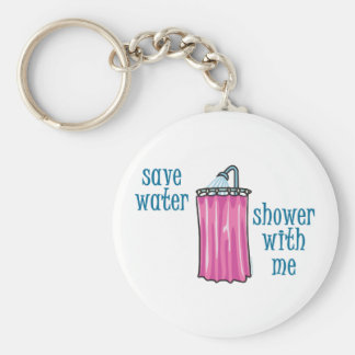 Shower with Me - Save Water Basic Round Button Keychain