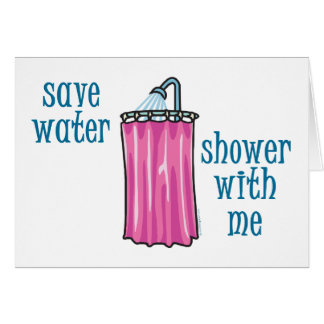 Shower with Me - Save Water Card