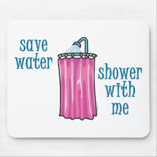 Shower with Me - Save Water Mousepad