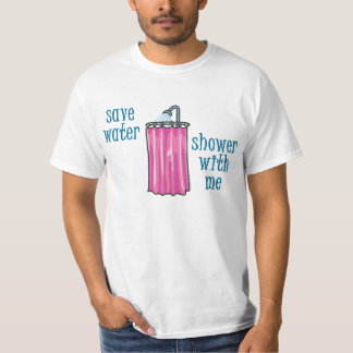 Shower with Me - Save Water T-Shirt