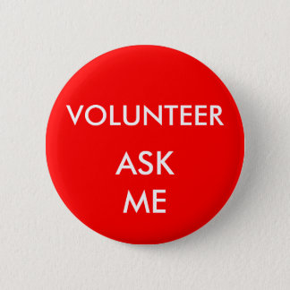 Shows and Special Events Volunteer Ask Me Badge Pinback Button