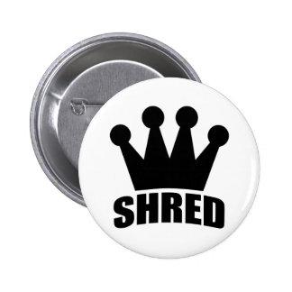 Shred Crown (black) circular badge Pinback Button